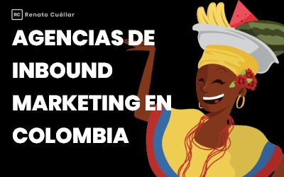 Agencias de Inbound Marketing en Colombia